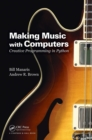 Image for Making music with computers  : creative programming in Python