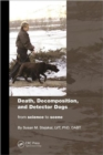 Image for K9 detection of human remains  : an illustrated guide for handlers and investigators