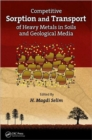 Image for Competitive sorption and transport of heavy metals in soils and geological media