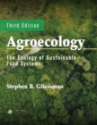 Image for Agroecology  : the ecology of sustainable food systems