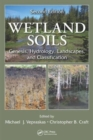 Image for Wetland soils  : genesis, hydrology, landscapes, and classification