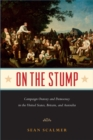 Image for On the Stump : Campaign Oratory and Democracy in the United States, Britain, and Australia