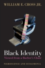 Image for Black identity viewed from a barber's chair  : Nigrescence and Eudaimonia