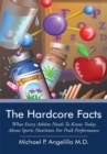 Image for Hardcore Facts: What Every Athlete Needs to Know Today About Sports Nutrition for Peak Performance
