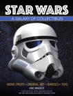 Image for Star Wars - A Galaxy of Collectibles : Movie Props, Original Art, Rarities, Classic Toys