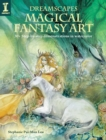 Image for Dreamscapes - Magical Fantasy Art : 30+ step-by-step demonstrations in watercolor