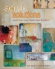 Image for Acrylic solutions  : exploring mixed media layer by layer