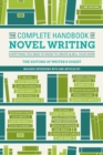 Image for The Complete Handbook of Novel Writing 3rd Edition : Everything You Need to Know to Create & Sell Your Work. Includes interviews with and articles by Stephen King, David Baldacci, George R.R. Martin,