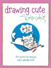 Image for Drawing cute with Katie Cook  : 200+ lessons for drawing super adorable stuff