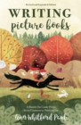 Image for Writing picture books  : a hands-on guide from story creation to publication