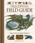 Image for Dracopedia Field Guide : Dragons of the World from Amphipteridae through Wyvernae