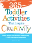 Image for 365 toddler activities that inspire creativity  : games, projects, and pastimes that encourage a child's learning and imagination