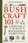 Image for Bushcraft 101  : a field guide to the art of wilderness survival