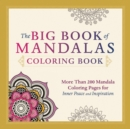 Image for The Big Book of Mandalas Coloring Book : More Than 200 Mandala Coloring Pages for Inner Peace and Inspiration