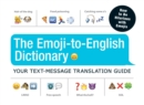 Image for The emoji-to-English dictionary  : your text-message translation guide