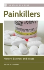 Image for Painkillers  : history, science, and issues