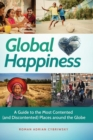 Image for Global happiness  : a guide to the most contented (and discontented) places around the globe