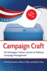 Image for Campaign craft  : the strategies, tactics, and art of political campaign management