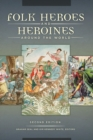 Image for Folk heroes and heroines around the world