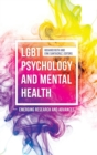 Image for LGBT psychology and mental health  : emerging research and advances