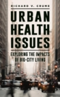 Image for Urban health issues  : exploring the impacts of big-city living
