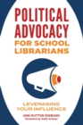 Image for Political advocacy for school librarians  : leveraging your influence