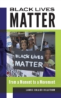 Image for Black Lives Matter : From a Moment to a Movement