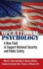 Image for Operational Psychology : A New Field to Support National Security and Public Safety
