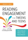 Image for Reading Engagement for Tweens and Teens : What Would Make Them Read More?