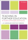Image for Teaching in further education: an outline of principles and practice.