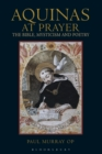 Image for Aquinas at prayer  : the Bible, mysticism and poetry