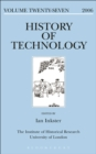 Image for History of Technology, Volume 27, 2006: Includes special issue on The Professional Identity of Engineers : v. 27,