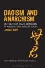 Image for Daoism and anarchism: critiques of state autonomy in ancient and modern China