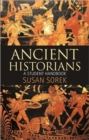 Image for Ancient historians  : a student handbook