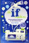 Image for The if machine  : philosophical enquiry in the classroom