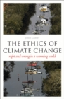 Image for The Ethics of Climate Change: Right and Wrong in a Warming World