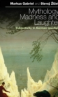 Image for Mythology, madness, and laughter  : subjectivity in German idealism