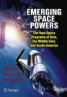Image for Emerging space powers: the new space programs of Asia, the Middle East and South-America