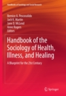 Image for Handbook of the sociology of health, illness, and healing: a blueprint for the 21st cenutry