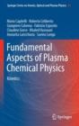 Image for Fundamental aspects of plasma chemical physics