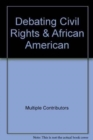 Image for Debating Civil Rights & African American