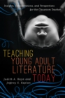 Image for Teaching Young Adult Literature Today: Insights, Considerations, and Perspectives for the Classroom Teacher