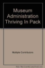 Image for Museum Administration Thriving In Pack