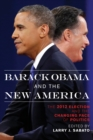 Image for Barack Obama and the new America: the 2012 election and the changing face of politics