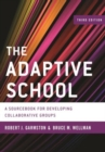 Image for The adaptive school  : a sourcebook for developing collaborative groups
