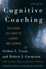 Image for Cognitive coaching  : developing self-directed leaders and learners
