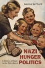 Image for Nazi hunger politics: a history of food in the Third Reich