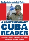 Image for A contemporary Cuba reader  : the revolution under Raâul Castro