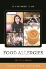 Image for Food allergies: the ultimate teen guide : no. 45