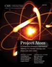 Image for Project Atom: a competitive strategies approach to defining U.S. nuclear strategy and posture for 2025-2050